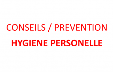 CORONAVIRUS : CONSEILS / PREVENTION D'HYGIENE PERSONNELLE