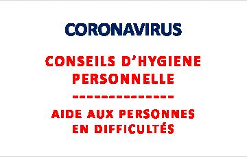 CORONAVIRUS : CONSEILS D'HYGIENE PERSONNELLE / AIDE AUX PERSONNES EN DIFFICULTÉS