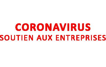 CORONAVIRUS : MESURES IMMÉDIATES DE SOUTIEN AUX ENTREPRISES