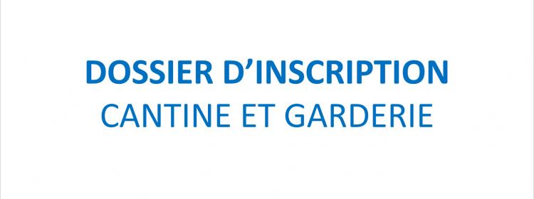 DOSSIERS D'INSCRIPTION CANTINE ET GARDERIE